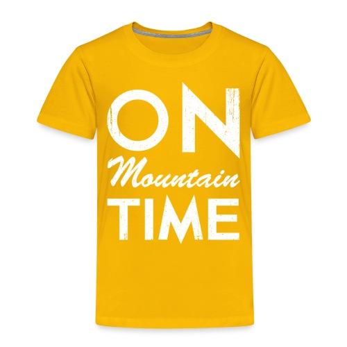 On Mountain Time - Toddler Premium T-Shirt