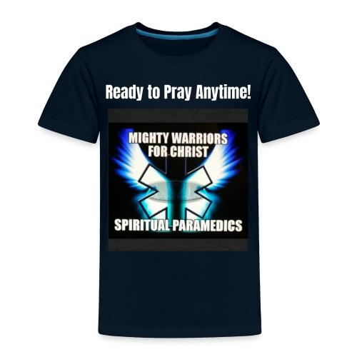 MightyWarrior PrayAnytime White - Toddler Premium T-Shirt