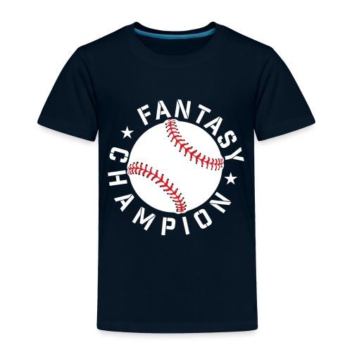 Fantasy Baseball Champion - Toddler Premium T-Shirt