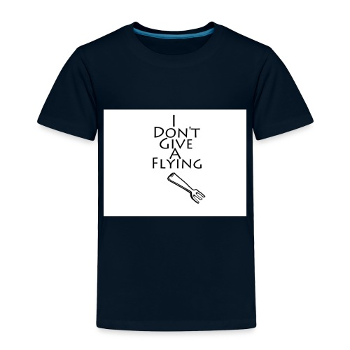 I Don't Give A Flying Fork - Toddler Premium T-Shirt