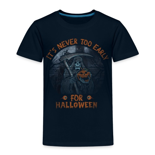 Never To Early - Toddler Premium T-Shirt