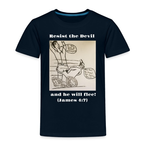 Resist the devil! - Toddler Premium T-Shirt