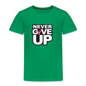 Never Give Up Tee - Toddler Premium T-Shirt