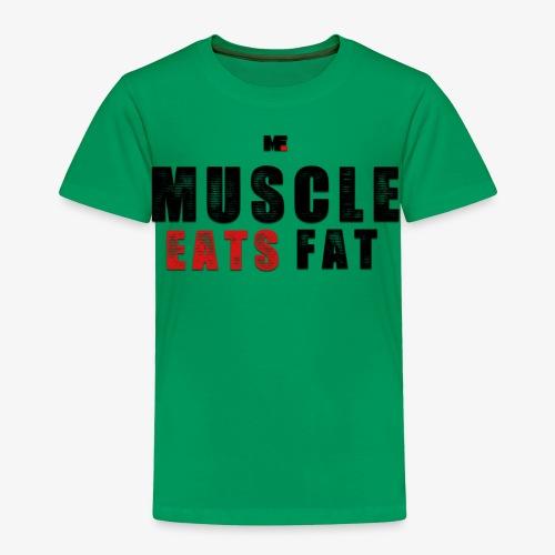 Muscle Eats Fat (Black & Red) - Toddler Premium T-Shirt