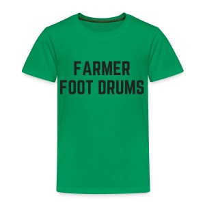 Farmer Foot Drums All Caps - Toddler Premium T-Shirt