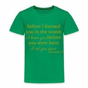 Jeremiah 1:5 Gold - Toddler Premium T-Shirt