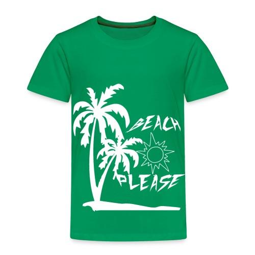 Beach Please Shirt- Summer Shirts - Toddler Premium T-Shirt