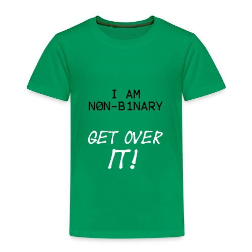 I am Non Binary - Toddler Premium T-Shirt