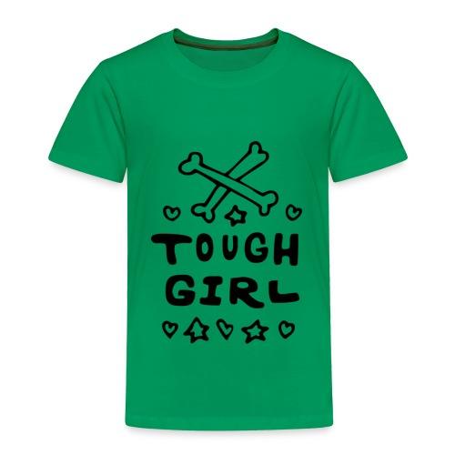 Tough Girl - Toddler Premium T-Shirt