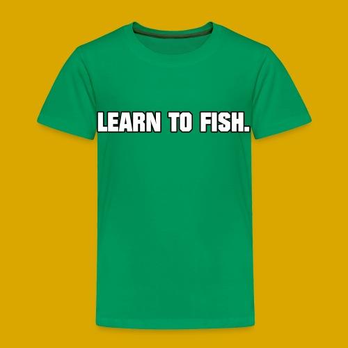 Learn to fish Shirt - Toddler Premium T-Shirt