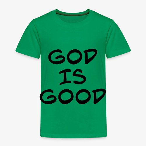 God is good - Toddler Premium T-Shirt