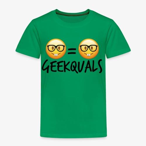 Geekquals (Black Text) - Toddler Premium T-Shirt
