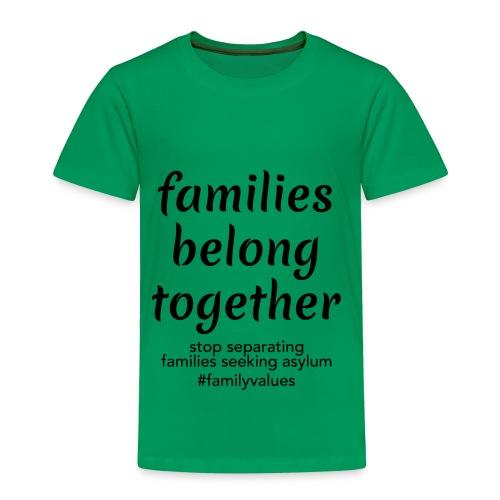 Family Values - Toddler Premium T-Shirt