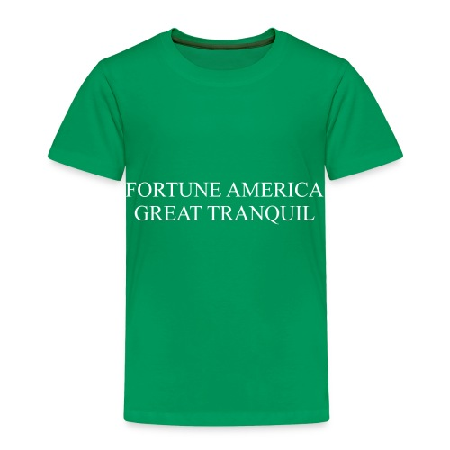 Fortune America Great Tranquil - Toddler Premium T-Shirt