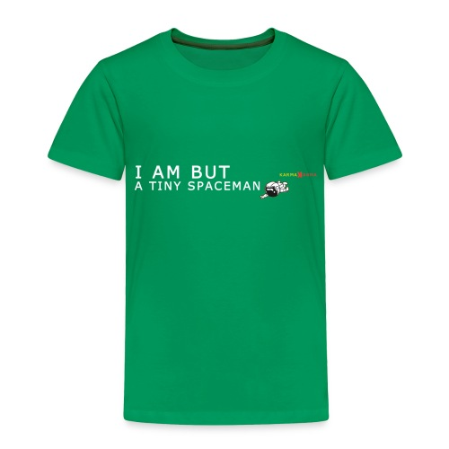 I am but a tiny spaceman. - Toddler Premium T-Shirt