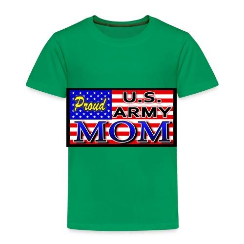 Proud Army mom - Toddler Premium T-Shirt