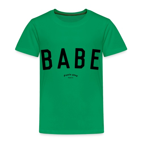BABE - Toddler Premium T-Shirt