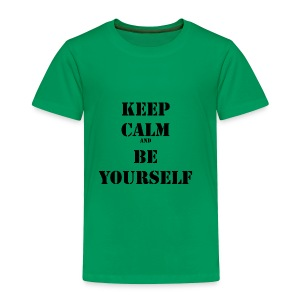 Keep calm and be yourself - Toddler Premium T-Shirt