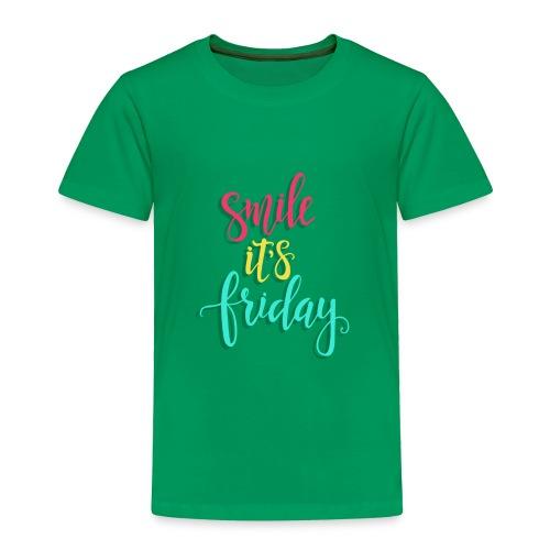 Smile its Friday - Toddler Premium T-Shirt