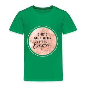 She's Building Her Empire - Toddler Premium T-Shirt