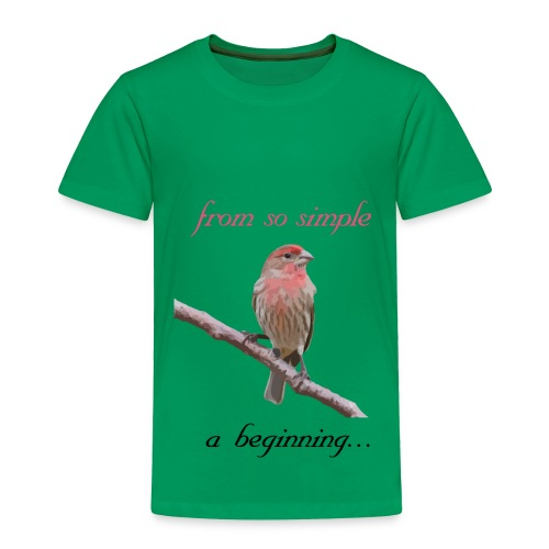 From so simple a beginning... - Toddler Premium T-Shirt