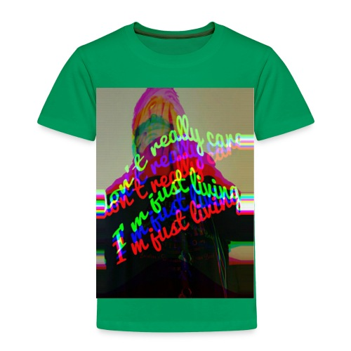 I don't really care. I'm Just Living - Toddler Premium T-Shirt