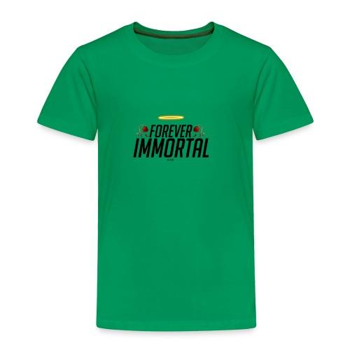 foreverimmortal - Toddler Premium T-Shirt