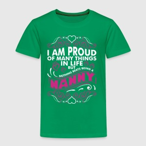 Im Proud Of Many Thing In Life Nanny - Toddler Premium T-Shirt