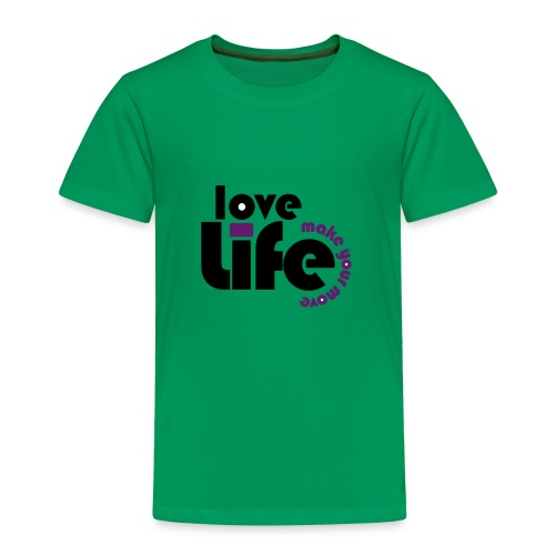 Love Life - Toddler Premium T-Shirt