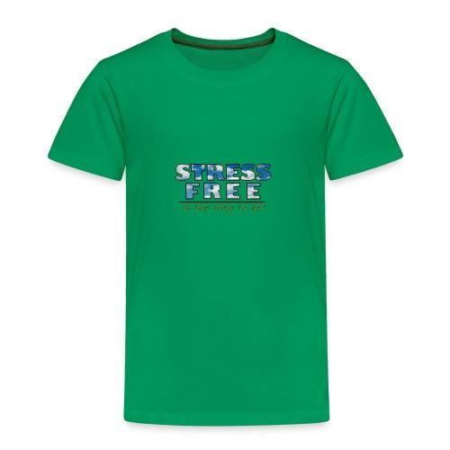 stressfree - Toddler Premium T-Shirt