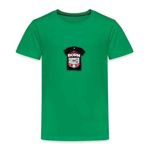 Born To Succeed - Toddler Premium T-Shirt