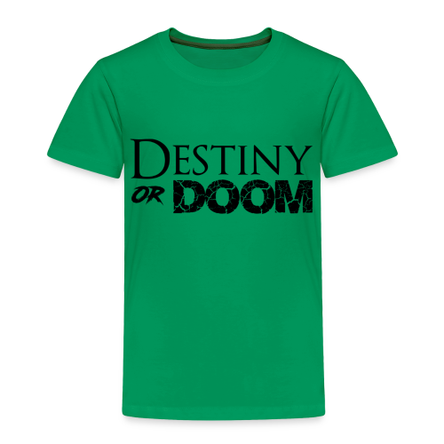 Destiny or Doom Black Logo - Toddler Premium T-Shirt