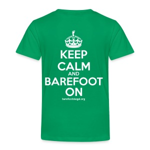 Keep Calm and Barefoot On - Toddler Premium T-Shirt