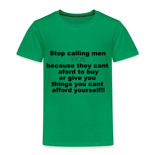 broke - Toddler Premium T-Shirt