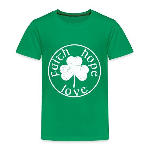 Irish Shamrock Faith Hope Love - Toddler Premium T-Shirt