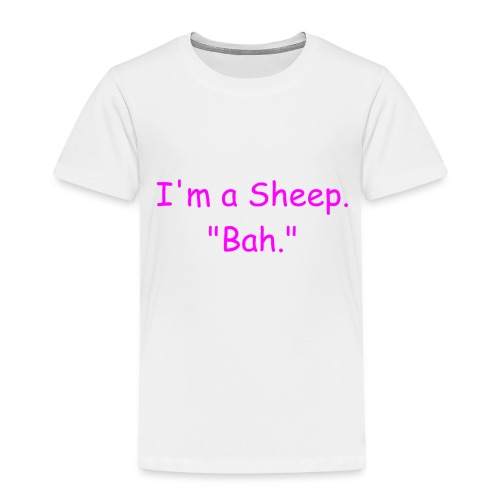 I'm a Sheep. Bah. - Toddler Premium T-Shirt