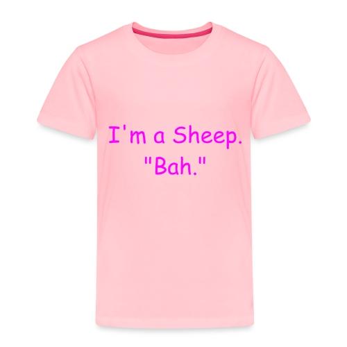 I'm a Sheep. Bah. - Toddler Premium T-Shirt