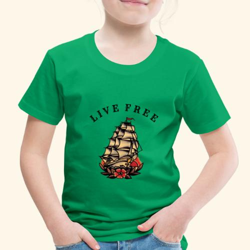 LIVE FREE - Toddler Premium T-Shirt