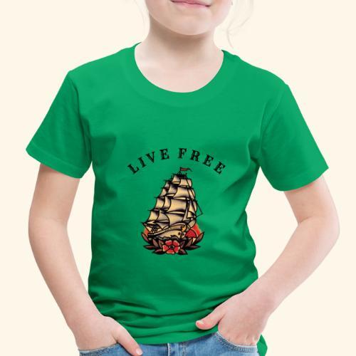 LIVE FREE - Toddler Premium T-Shirt