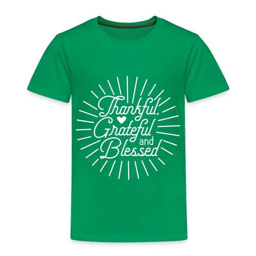 Thankful, Grateful and Blessed Design - Toddler Premium T-Shirt