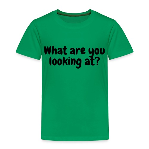 What are you looking at? - Toddler Premium T-Shirt