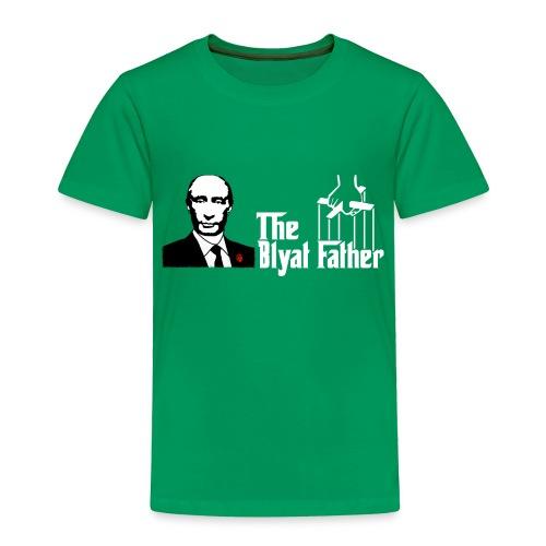 The Blyat Father - Toddler Premium T-Shirt