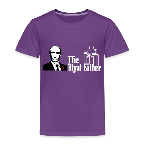 The Blyat Father - Toddler Premium T-Shirt