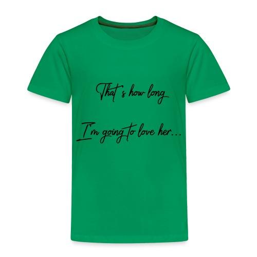 longloveher - Toddler Premium T-Shirt
