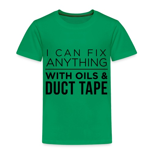 Oils And Duct Tape (Black Font) - Toddler Premium T-Shirt