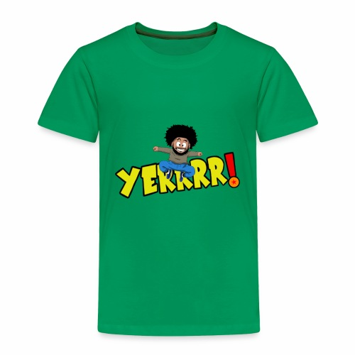 #Yerrrr! - Toddler Premium T-Shirt