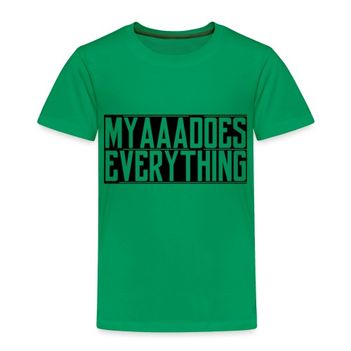 MyaaaDoesEverything (Black) - Toddler Premium T-Shirt