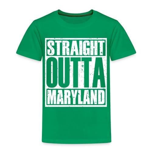 Straight Outta Maryland - Toddler Premium T-Shirt