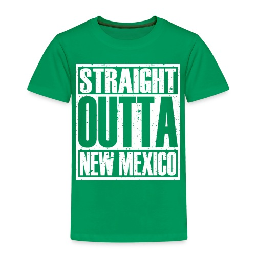Straight Outta New Mexico - Toddler Premium T-Shirt