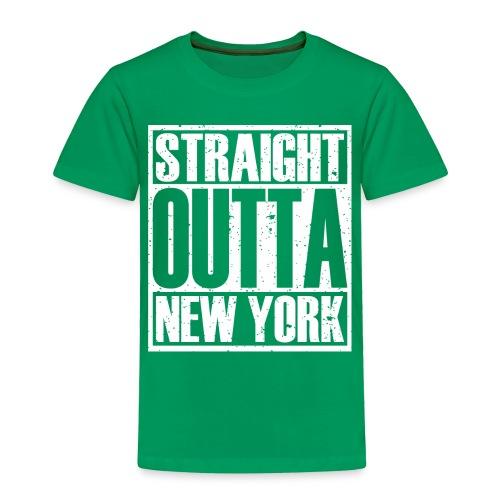 Straight Outta New York - Toddler Premium T-Shirt